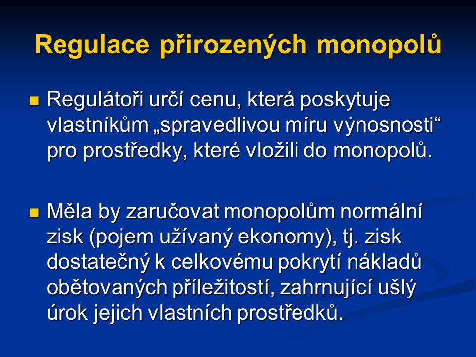 Regulace přirozených monopolů Na první pohled se může zdát, že regulátor přirozených monopolů má snadnou práci Na první pohled se může zdát, že regulá