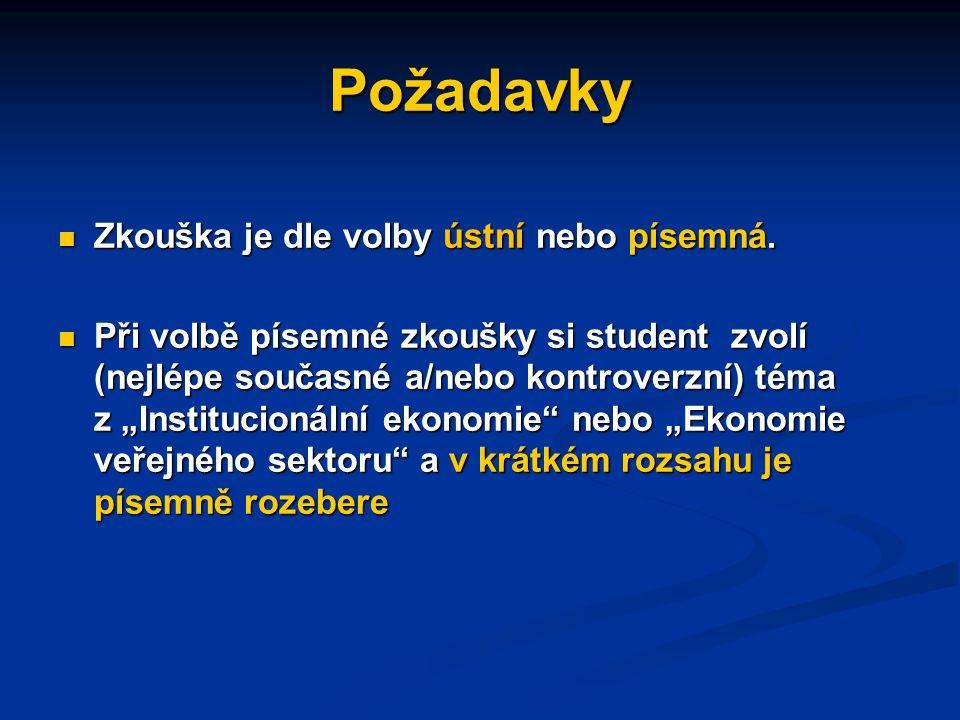 Literatura Přednášková prezentace Přednášková prezentace první část: Stefan Voigt, Institucionální ekonomie první část: Stefan Voigt, Institucionální
