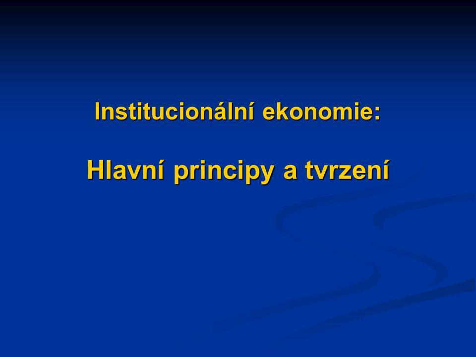 Cíl institucionální ekonomie Vysvětlovat a hodnotit vliv institucí (institucionálního prostředí, institucionálního uspořádání) na ekonomickou výkonnost, efektivnost a rozdělení příjmů Hodnotit sociální, historické a další determinanty institucí a studovat vývoj institucí v průběhu času