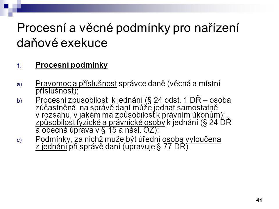 41 Procesní a věcné podmínky pro nařízení daňové exekuce 1.