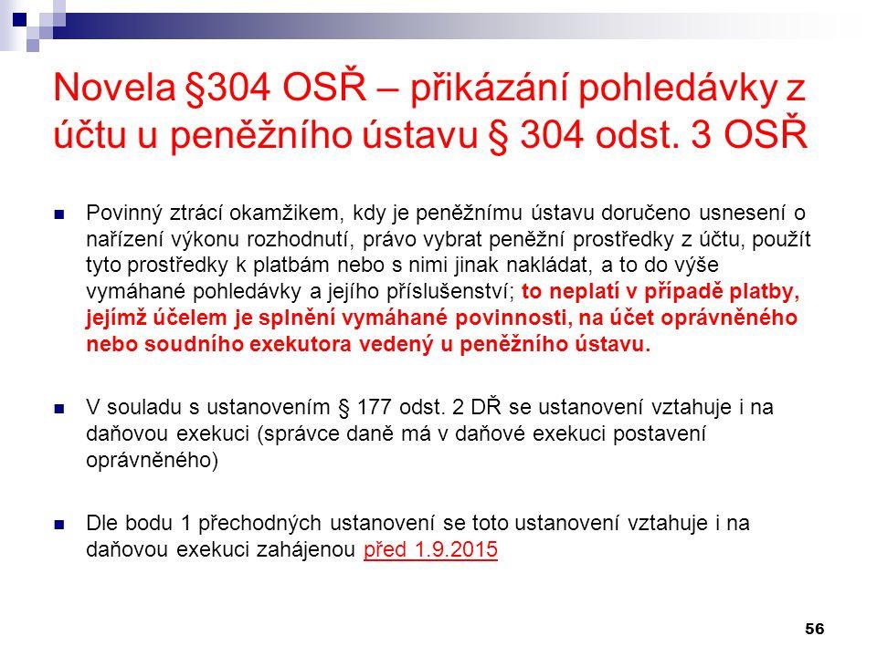 Novela §304 OSŘ – přikázání pohledávky z účtu u peněžního ústavu § 304 odst.