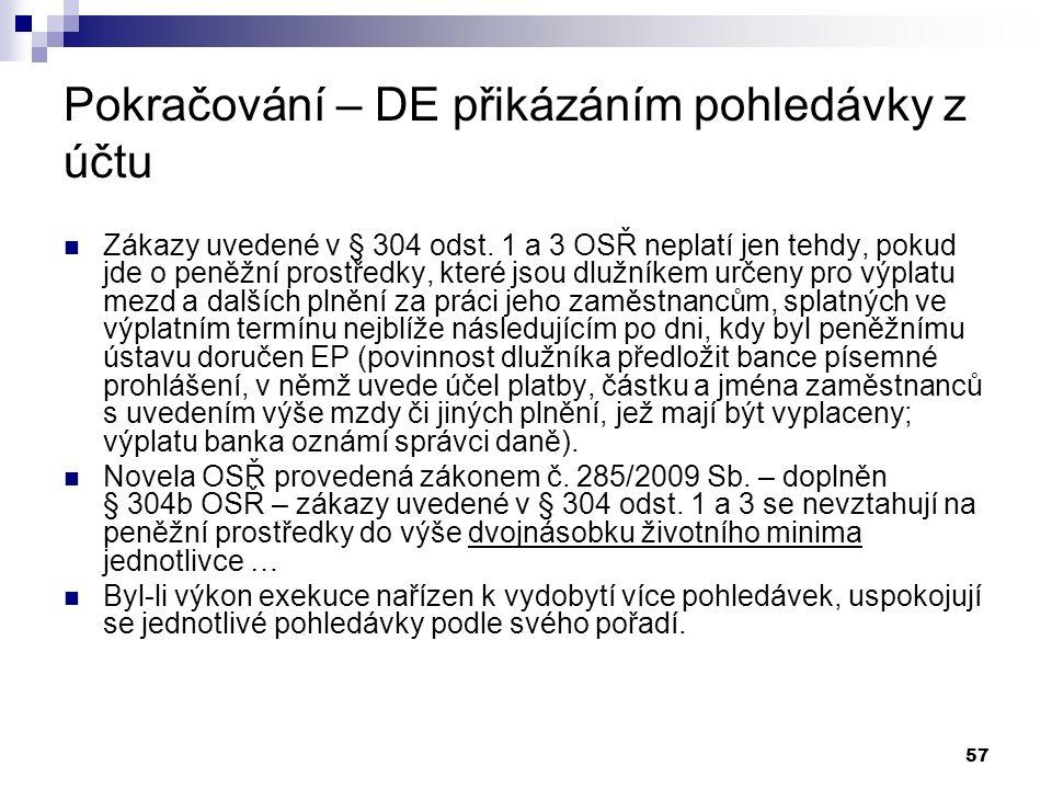 57 Pokračování – DE přikázáním pohledávky z účtu Zákazy uvedené v § 304 odst.