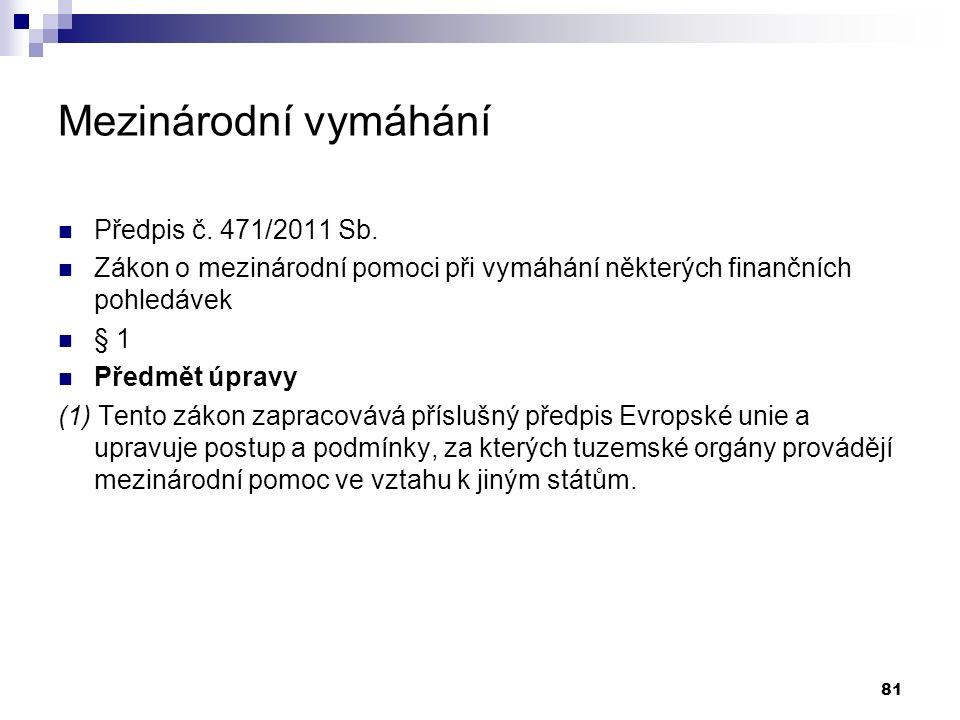 Mezinárodní vymáhání Předpis č.471/2011 Sb.