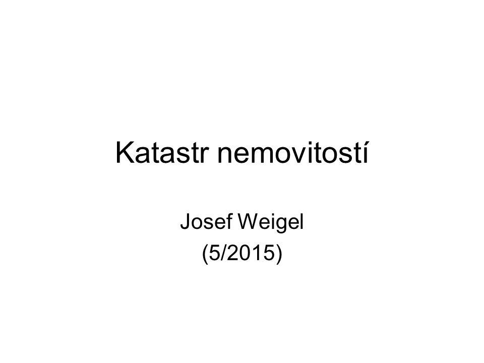 Katastr nemovitostí Josef Weigel (5/2015)