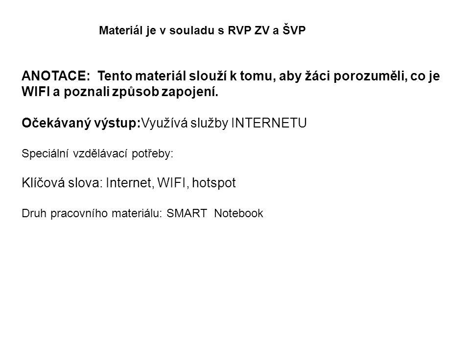 ANOTACE: Tento materiál slouží k tomu, aby žáci porozuměli, co je WIFI a poznali způsob zapojení.
