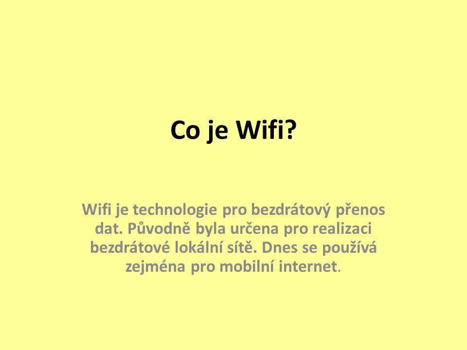 Co je Wifi. Wifi je technologie pro bezdrátový přenos dat.