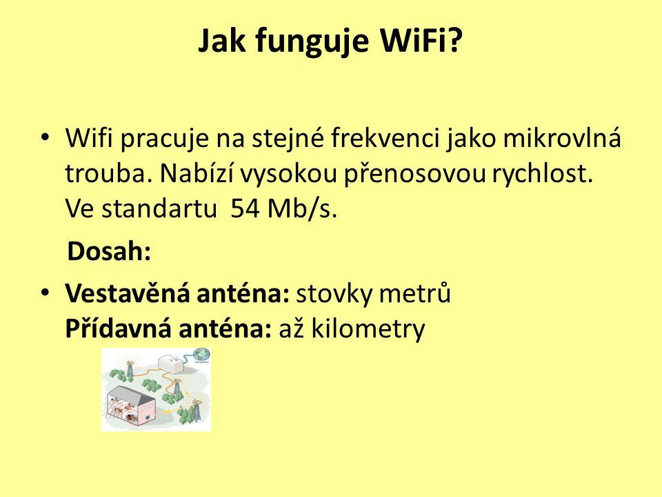 Jak funguje WiFi. Wifi pracuje na stejné frekvenci jako mikrovlná trouba.