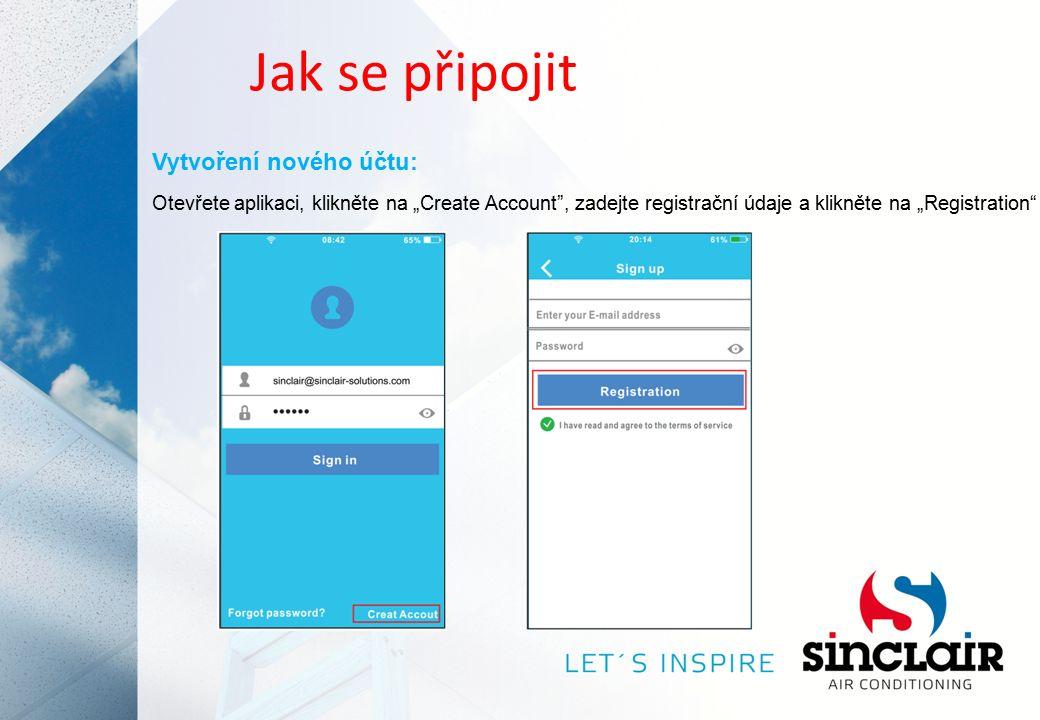 """Jak se připojit Vytvoření nového účtu: Otevřete aplikaci, klikněte na """"Create Account , zadejte registrační údaje a klikněte na """"Registration"""