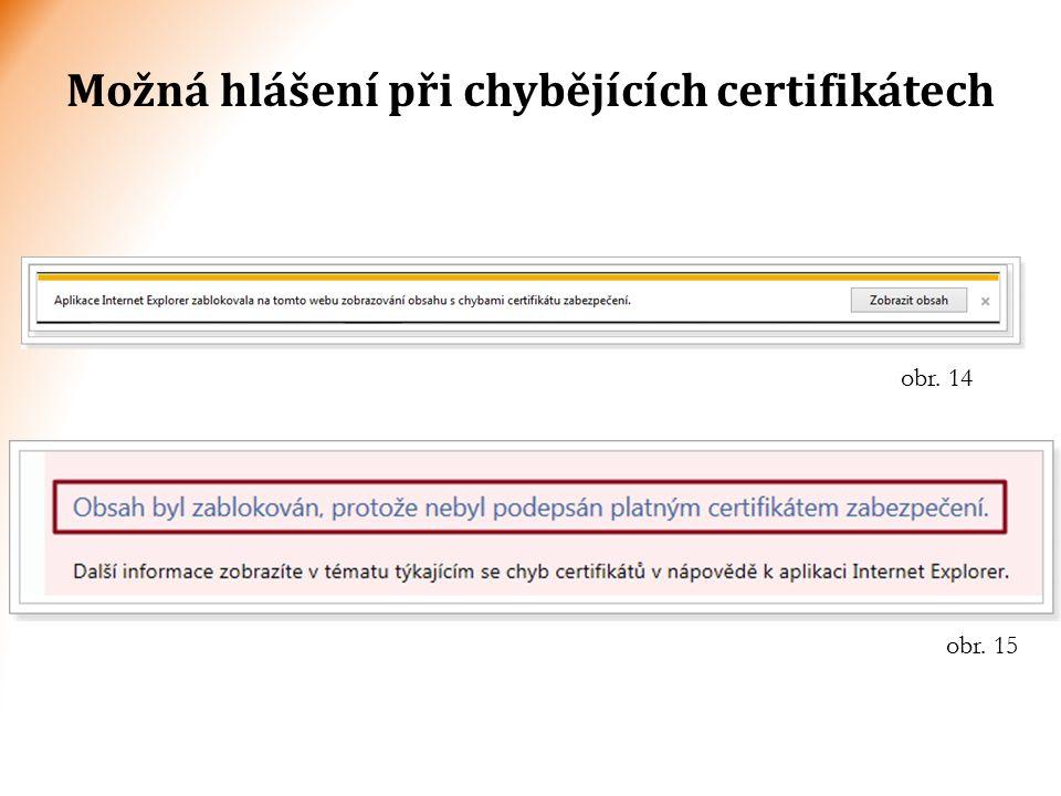 obr. 15 Možná hlášení při chybějících certifikátech obr. 14