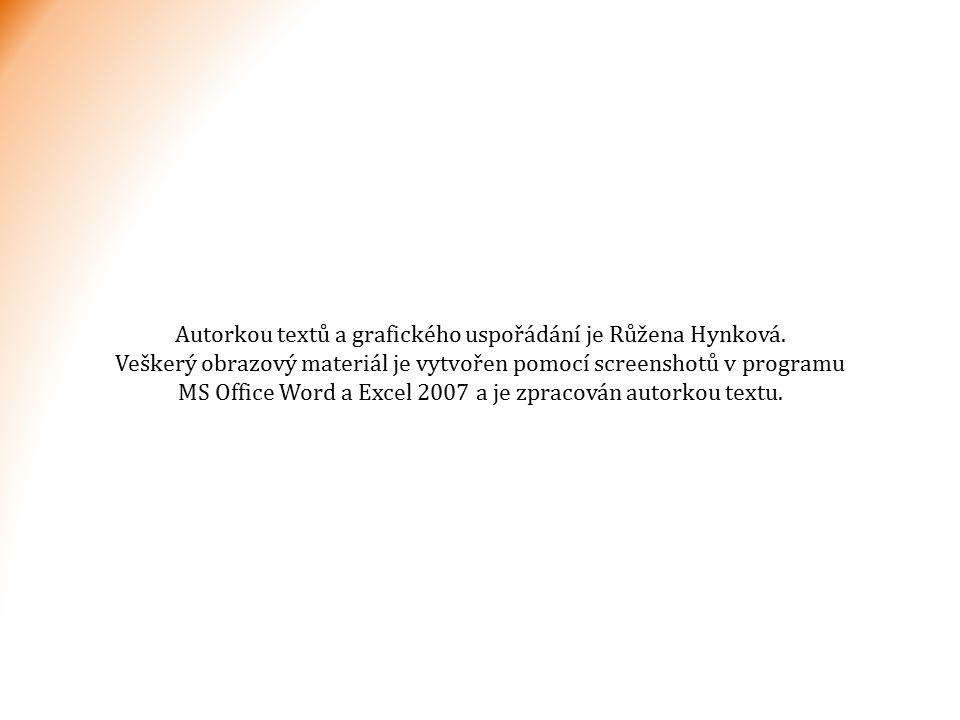 Autorkou textů a grafického uspořádání je Růžena Hynková. Veškerý obrazový materiál je vytvořen pomocí screenshotů v programu MS Office Word a Excel 2