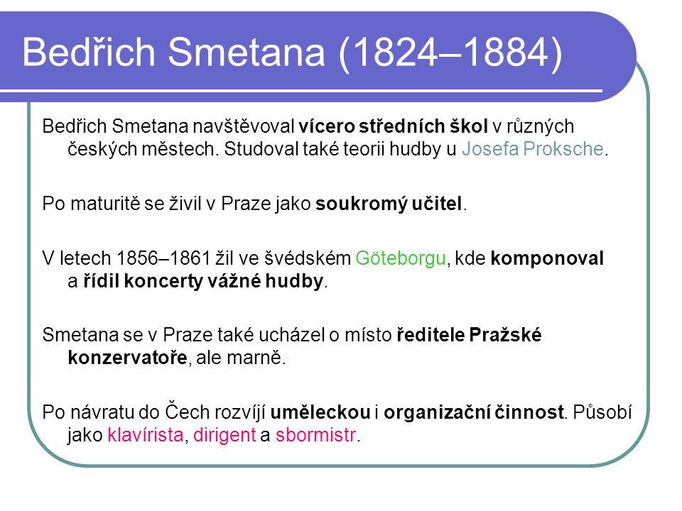 Bedřich Smetana (1824–1884) Bedřich Smetana byl dvakrát ženatý.