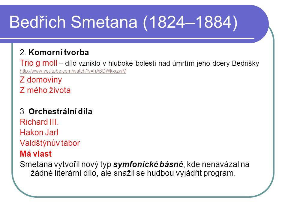 Bedřich Smetana (1824–1884) Má vlast (1879) – cyklus 6 symfonických básní 1.