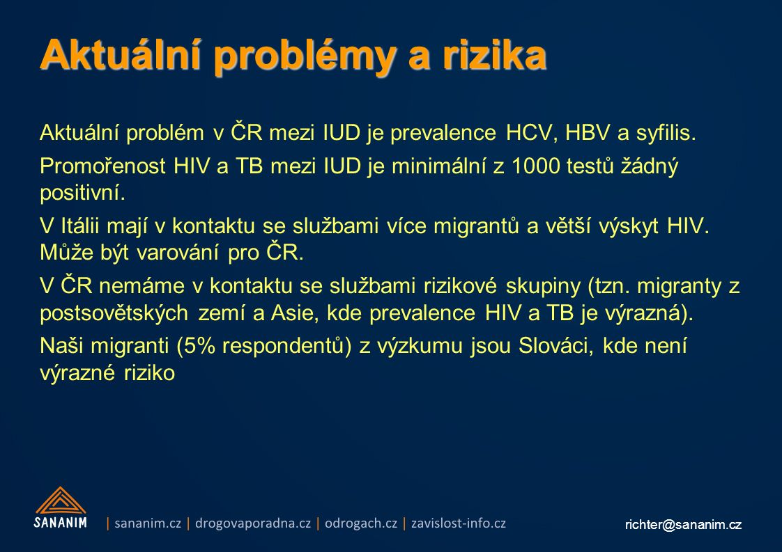 richter@sananim.cz Aktuální problémy a rizika Aktuální problém v ČR mezi IUD je prevalence HCV, HBV a syfilis.