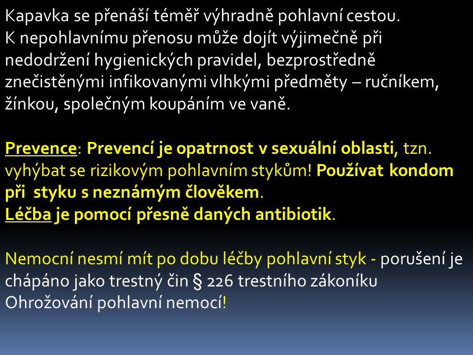 Kapavka se přenáší téměř výhradně pohlavní cestou. K nepohlavnímu přenosu může dojít výjimečně při nedodržení hygienických pravidel, bezprostředně zne