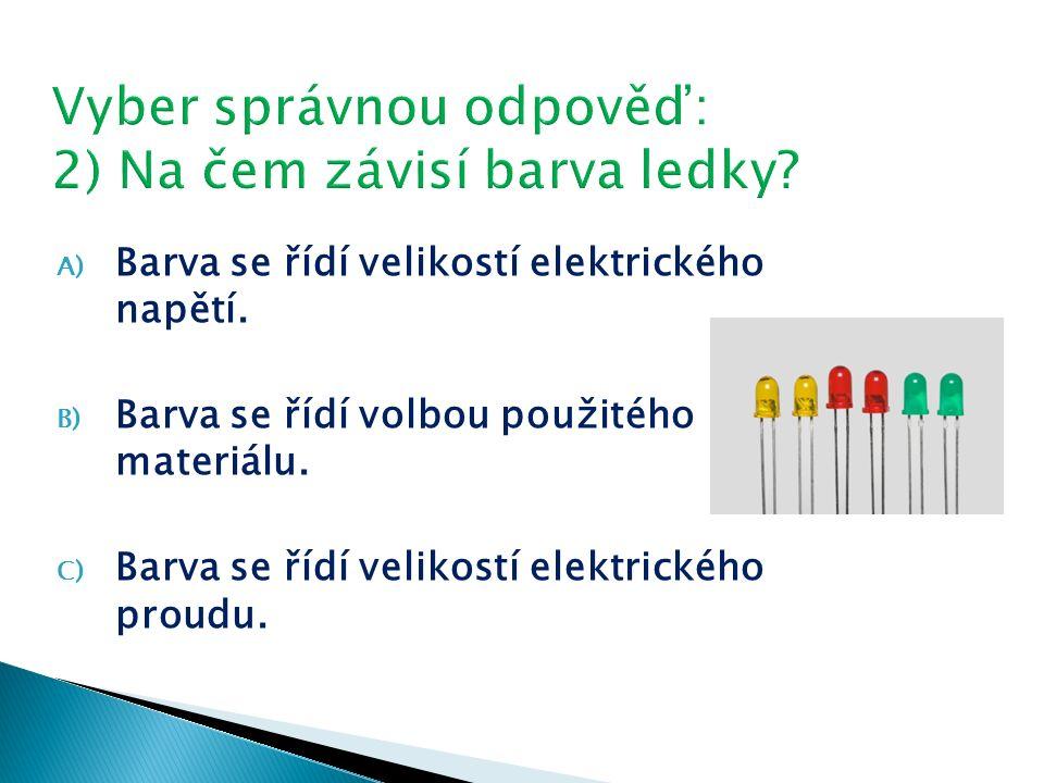 A) Barva se řídí velikostí elektrického napětí. B) Barva se řídí volbou použitého materiálu.