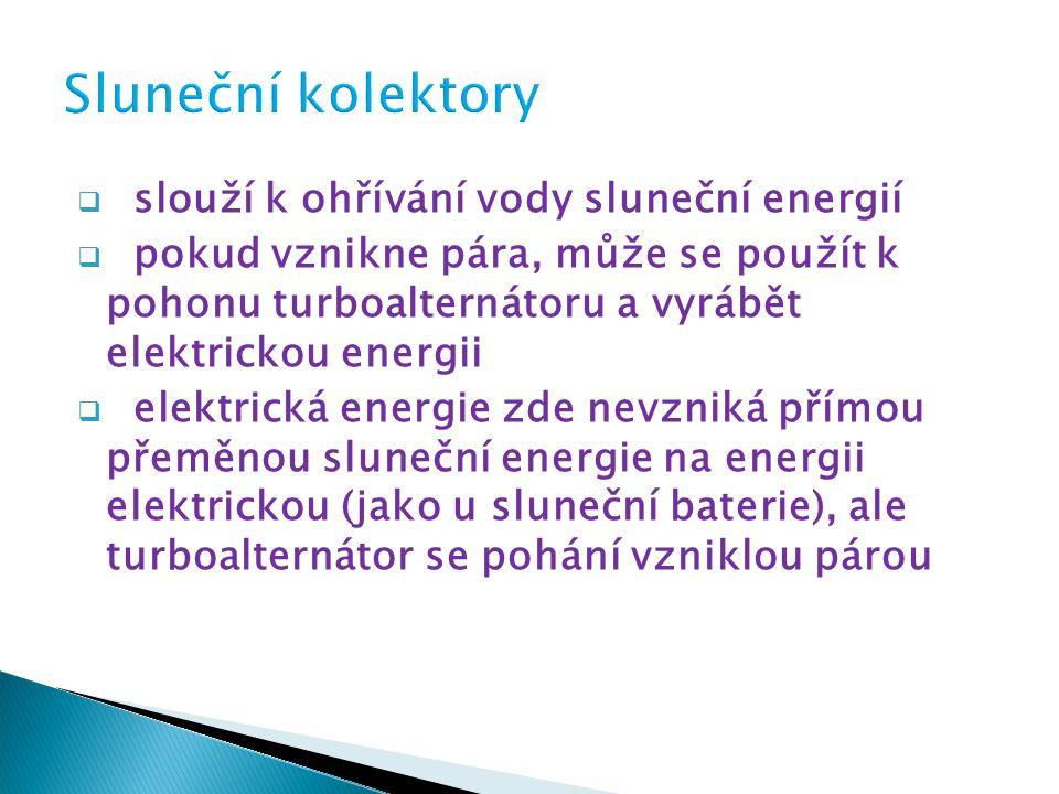  slouží k ohřívání vody sluneční energií  pokud vznikne pára, může se použít k pohonu turboalternátoru a vyrábět elektrickou energii  elektrická energie zde nevzniká přímou přeměnou sluneční energie na energii elektrickou (jako u sluneční baterie), ale turboalternátor se pohání vzniklou párou