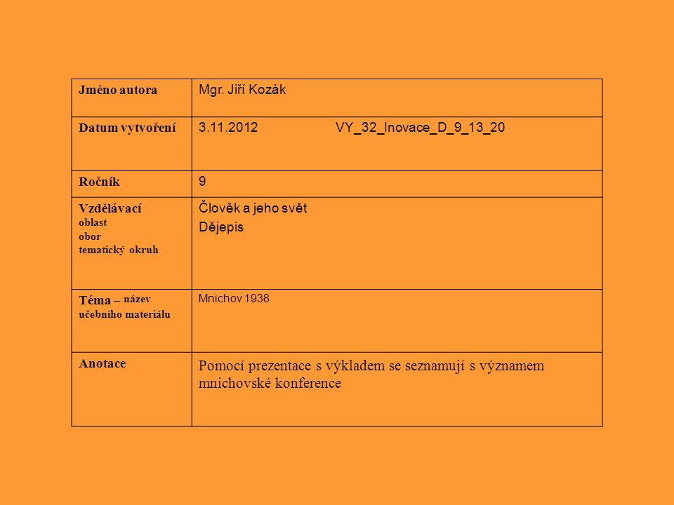 Jméno autora Mgr. Jiří Kozák Datum vytvoření 3.11.2012 VY_32_Inovace_D_9_13_20 Ročník 9 Vzdělávací oblast obor tematický okruh Člověk a jeho svět Děje