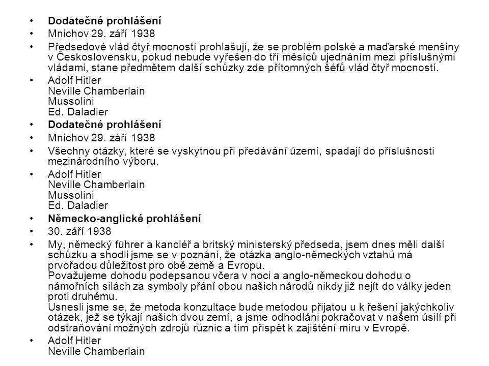 Dodatečné prohlášení Mnichov 29. září 1938 Předsedové vlád čtyř mocností prohlašují, že se problém polské a maďarské menšiny v Československu, pokud n