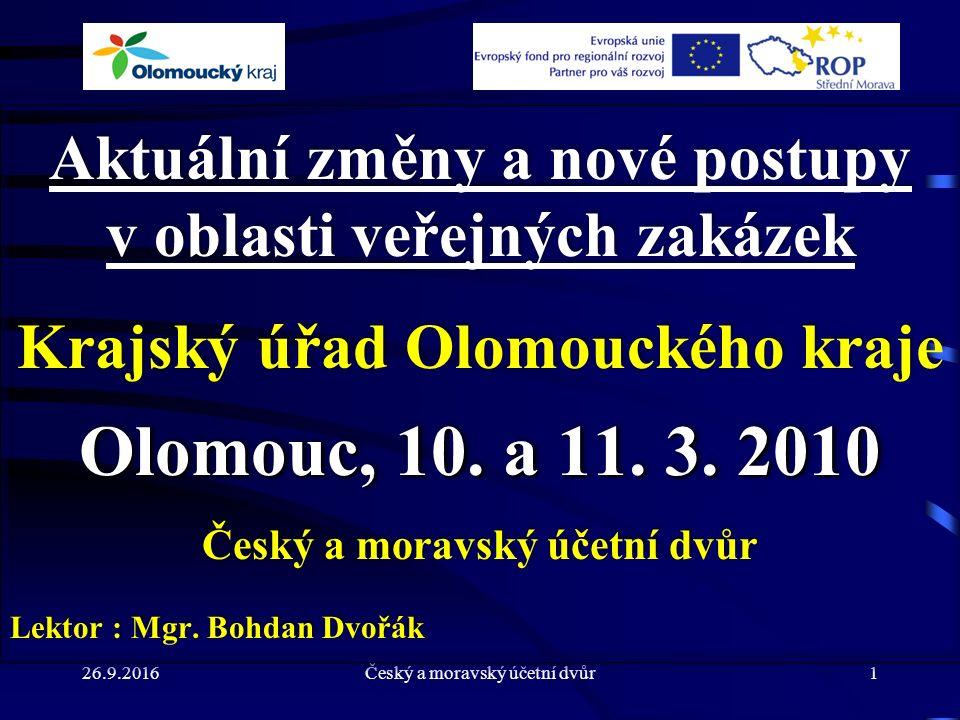 26.9.2016Český a moravský účetní dvůr2 !.Veřejné zakázky nejsou náš nepřítel !.