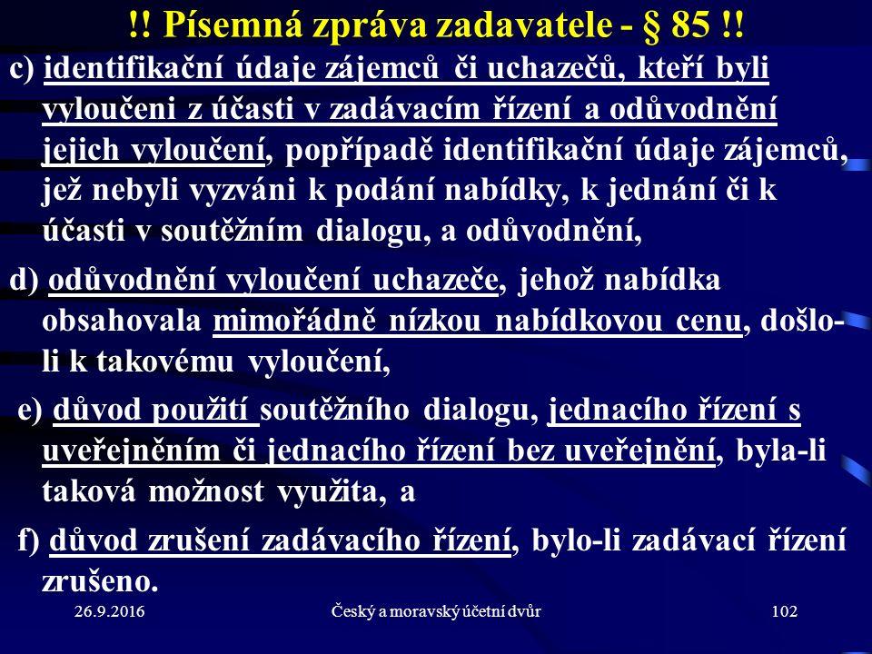 26.9.2016Český a moravský účetní dvůr102 !. Písemná zpráva zadavatele - § 85 !.