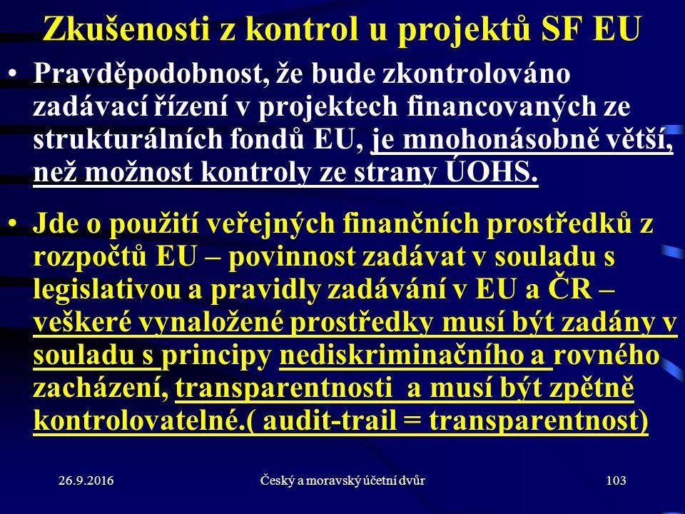 Zkušenosti z kontrol u projektů SF EU Pravděpodobnost, že bude zkontrolováno zadávací řízení v projektech financovaných ze strukturálních fondů EU, je mnohonásobně větší, než možnost kontroly ze strany ÚOHS.