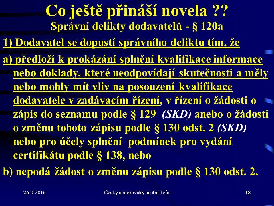26.9.2016Český a moravský účetní dvůr18 Co ještě přináší novela .