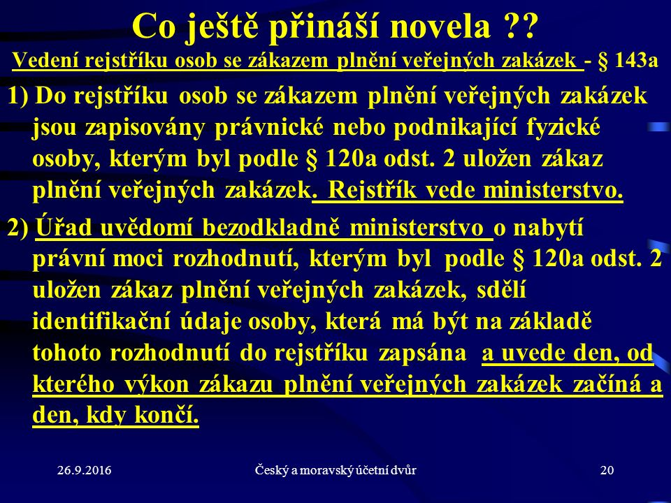 26.9.2016Český a moravský účetní dvůr20 Co ještě přináší novela .