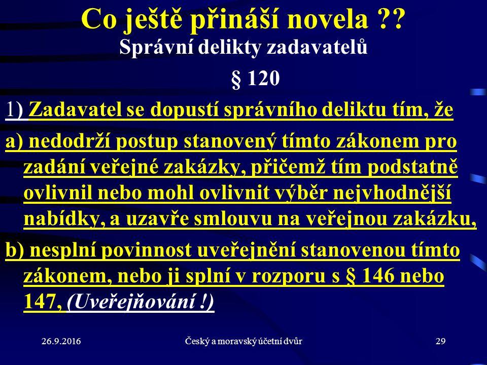 26.9.2016Český a moravský účetní dvůr29 Co ještě přináší novela .