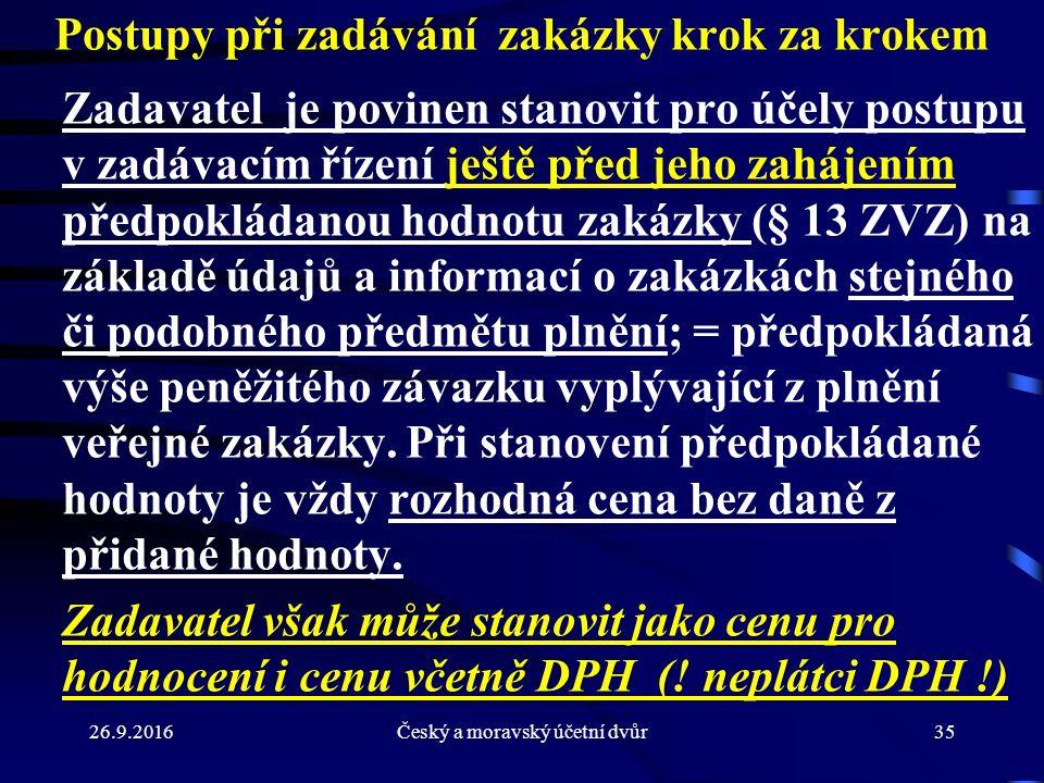 26.9.2016Český a moravský účetní dvůr35 Postupy při zadávání zakázky krok za krokem Zadavatel je povinen stanovit pro účely postupu v zadávacím řízení