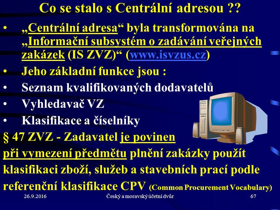 26.9.2016Český a moravský účetní dvůr67 Co se stalo s Centrální adresou .