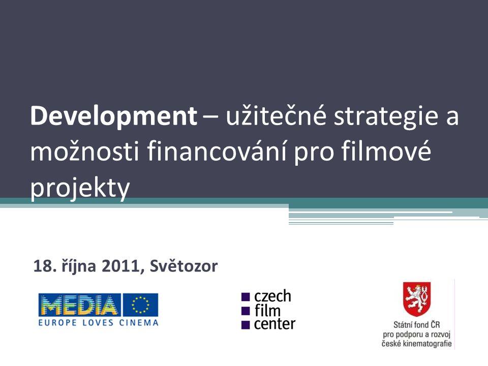 Development – užitečné strategie a možnosti financování pro filmové projekty 18.