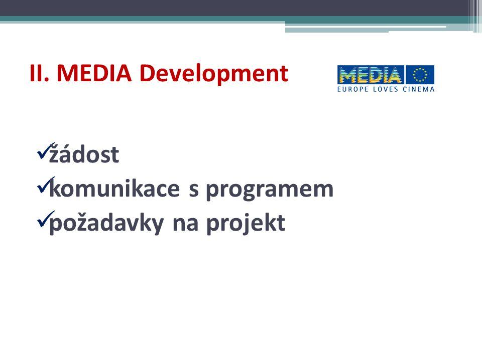 II. MEDIA Development žádost komunikace s programem požadavky na projekt