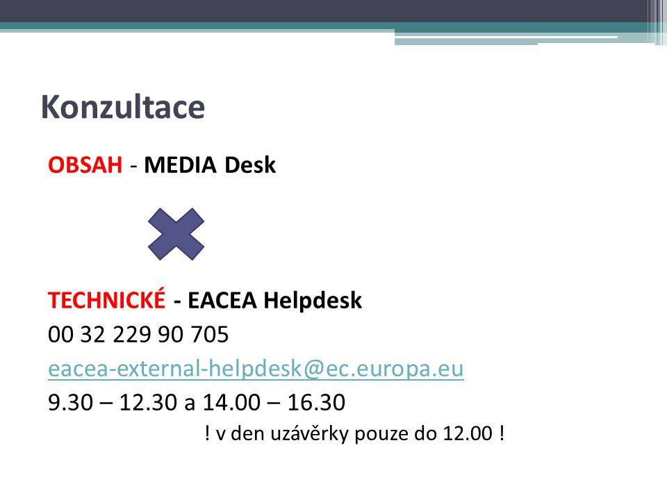 Konzultace OBSAH - MEDIA Desk TECHNICKÉ - EACEA Helpdesk 00 32 229 90 705 eacea-external-helpdesk@ec.europa.eu 9.30 – 12.30 a 14.00 – 16.30 .