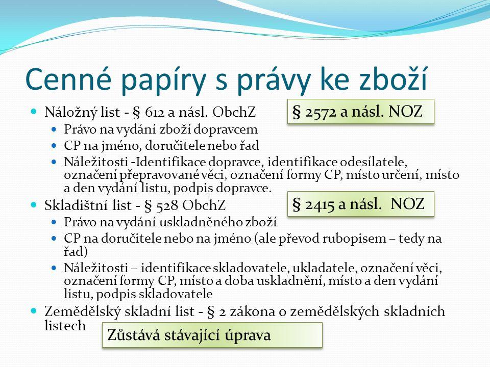 Cenné papíry s právy ke zboží Náložný list - § 612 a násl.