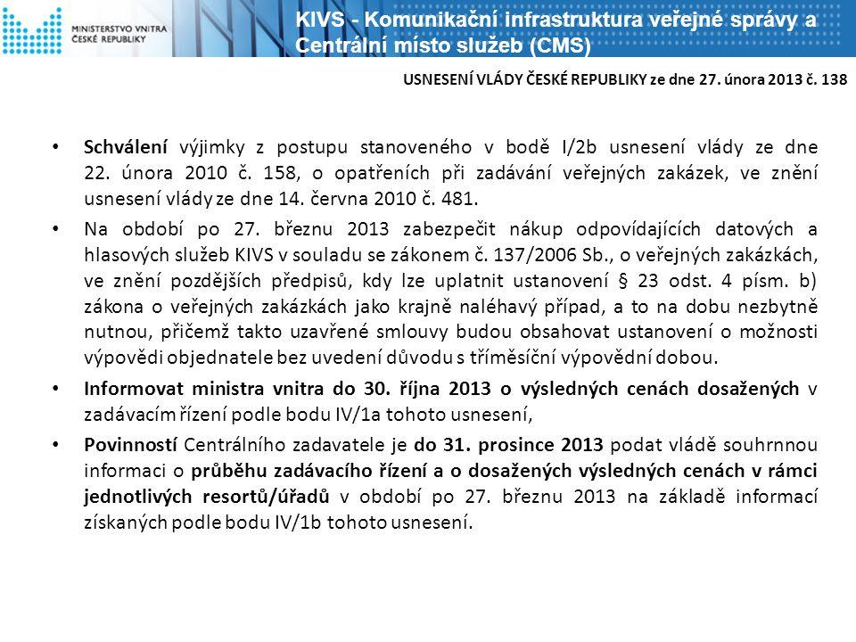 Schválení výjimky z postupu stanoveného v bodě I/2b usnesení vlády ze dne 22. února 2010 č. 158, o opatřeních při zadávání veřejných zakázek, ve znění