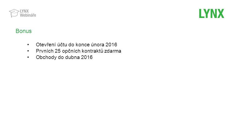 Bonus Otevření účtu do konce února 2016 Prvních 25 opčních kontraktů zdarma Obchody do dubna 2016