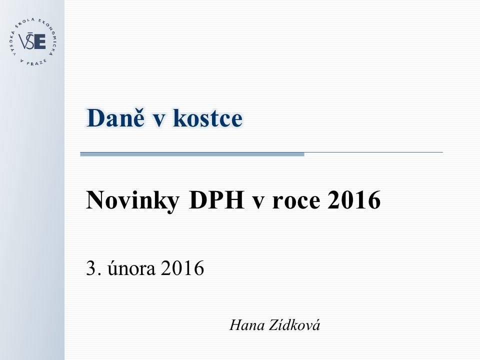 Novinky DPH v roce 2016 3. února 2016 Hana Zídková