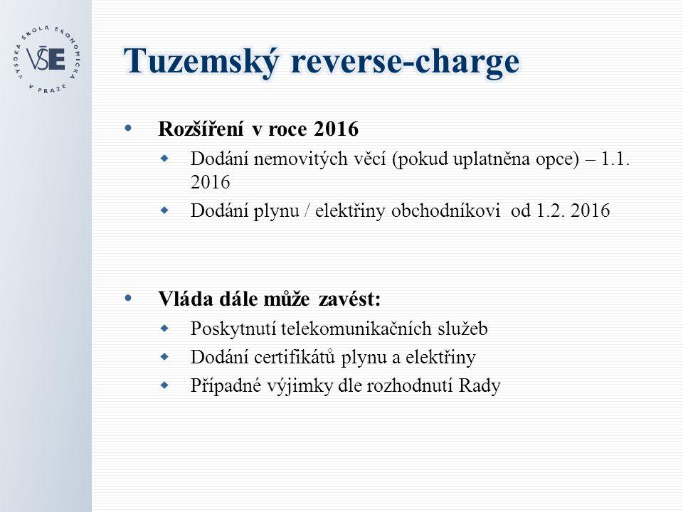  Rozšíření v roce 2016  Dodání nemovitých věcí (pokud uplatněna opce) – 1.1. 2016  Dodání plynu / elektřiny obchodníkovi od 1.2. 2016  Vláda dále