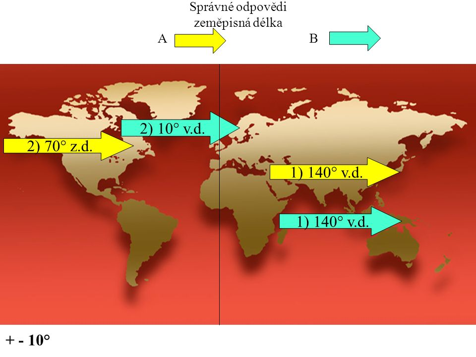 Opakování zeměpisná délka – každý do sešitu, urči podle poledníku v.d.