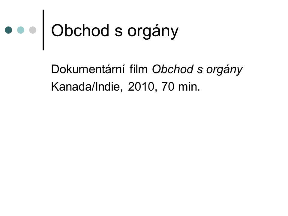 Obchod s orgány Dokumentární film Obchod s orgány Kanada/Indie, 2010, 70 min.