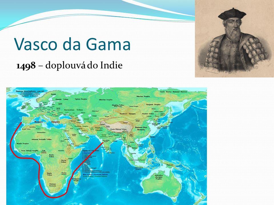 Vasco da Gama 1498 – doplouvá do Indie