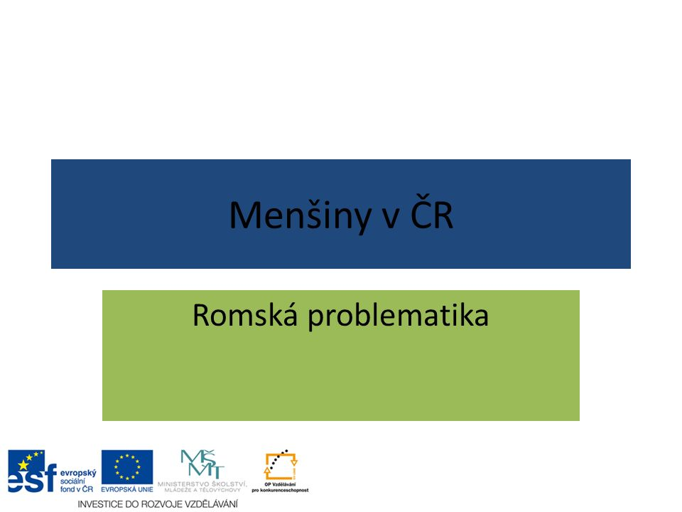 Menšiny v ČR Romská problematika