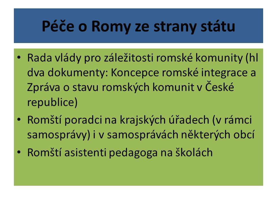 Péče o Romy ze strany státu Rada vlády pro záležitosti romské komunity (hl dva dokumenty: Koncepce romské integrace a Zpráva o stavu romských komunit
