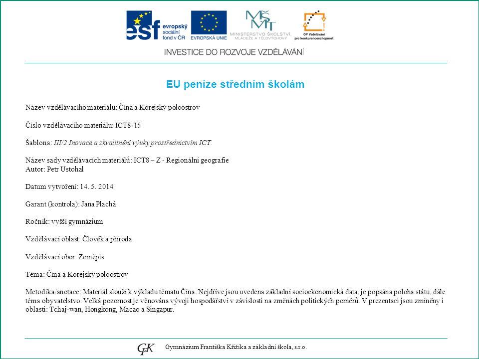 EU peníze středním školám Název vzdělávacího materiálu: Čína a Korejský poloostrov Číslo vzdělávacího materiálu: ICT8-15 Šablona: III/2 Inovace a zkvalitnění výuky prostřednictvím ICT.