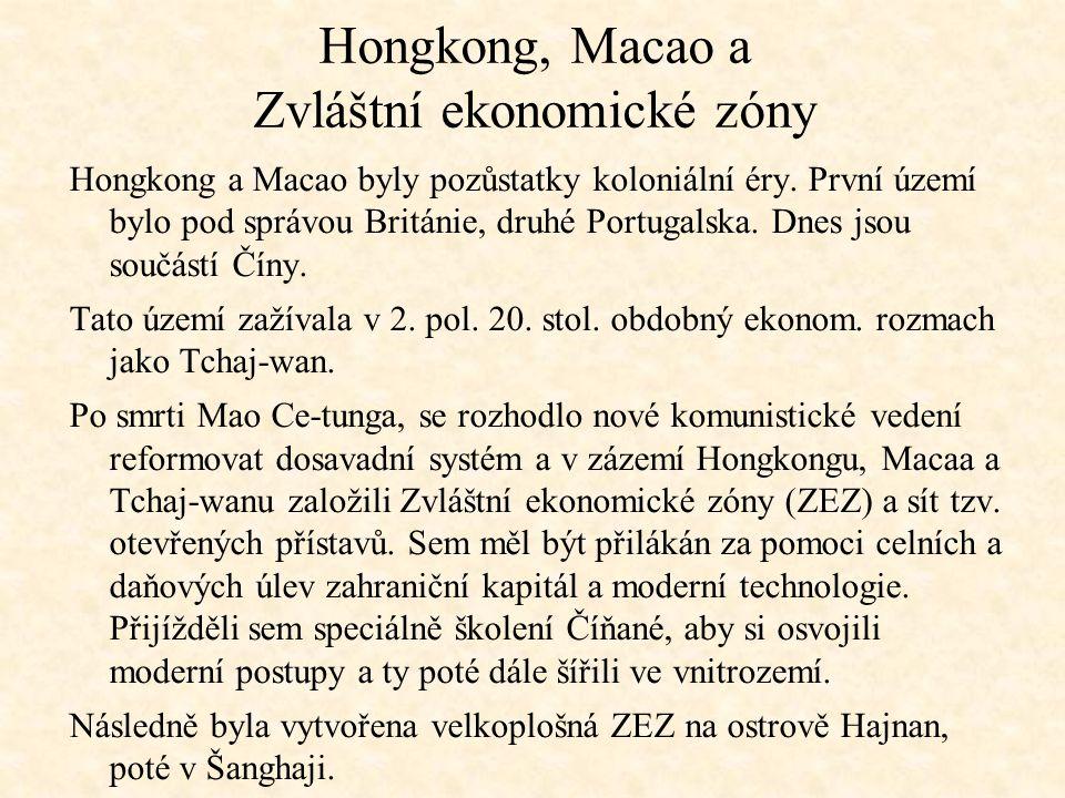 Hongkong, Macao a Zvláštní ekonomické zóny Hongkong a Macao byly pozůstatky koloniální éry. První území bylo pod správou Británie, druhé Portugalska.