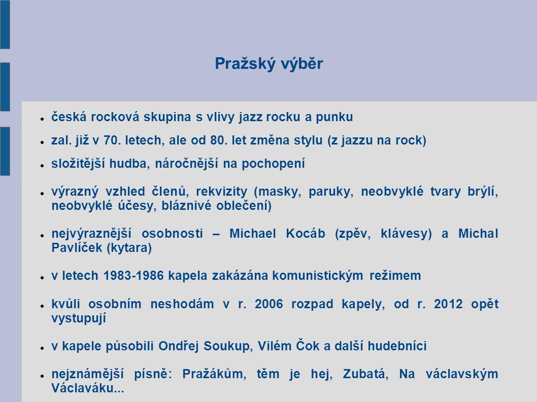 Pražský výběr česká rocková skupina s vlivy jazz rocku a punku zal.