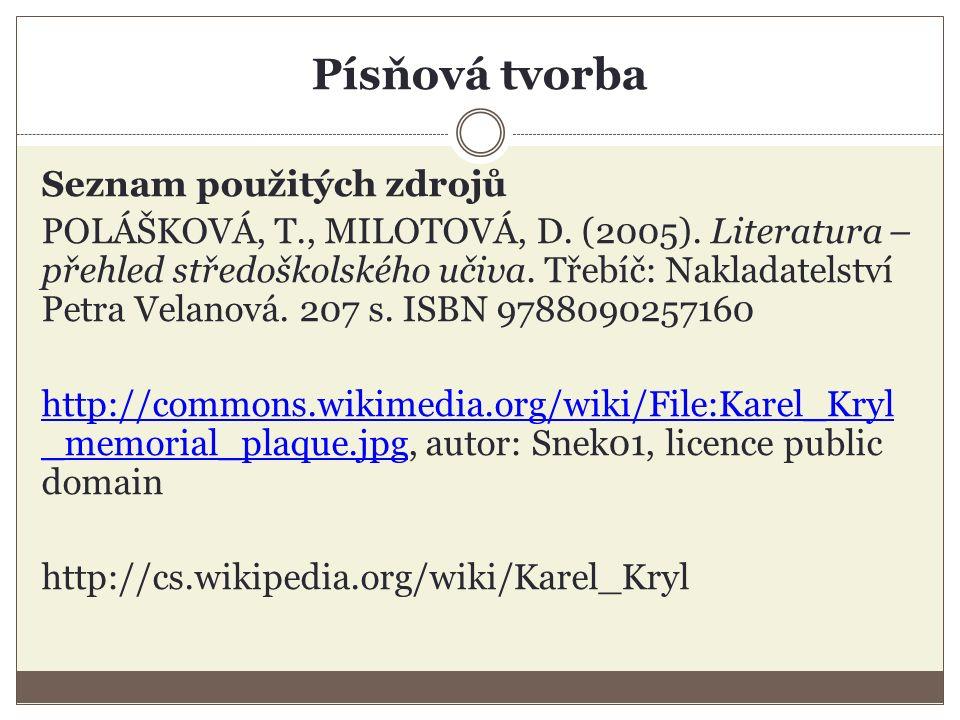 Písňová tvorba Seznam použitých zdrojů POLÁŠKOVÁ, T., MILOTOVÁ, D.