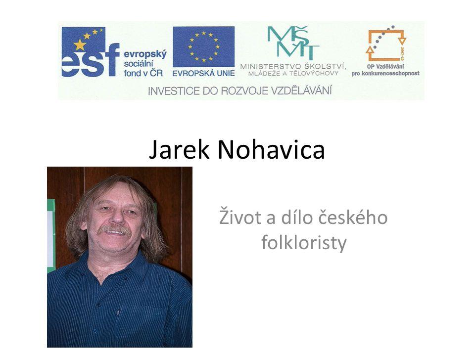 Jarek Nohavica Život a dílo českého folkloristy