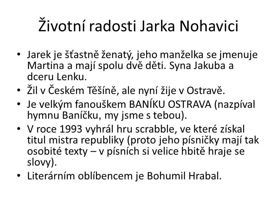 Nohavica překladatelem Jarek zpívá převážně své vlastní písně, ale občas překládá písně ruských autorů Vladim í ra Vysockého a Balata Okudžavy.