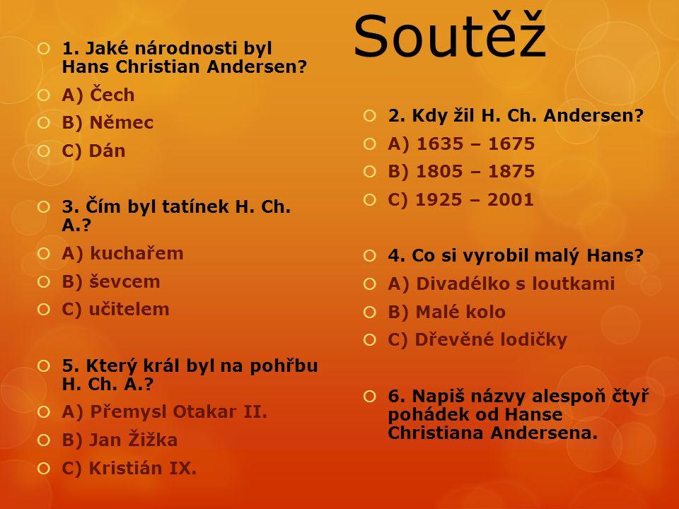 Soutěž  1. Jaké národnosti byl Hans Christian Andersen.